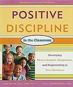Positive Discipline in the Classroom,…
