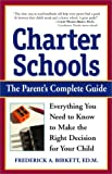 Frederick A. Birkett Ed.M.: Charter Schools: Everything You Need to Know to Make the Right Decision for Your Child