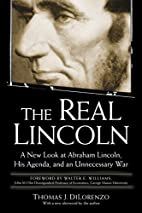 The Real Lincoln: a New Look at Abraham…