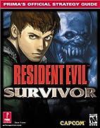 Resident Evil: Survivor: Prima's Official…