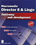 Green, Tom: Director 8 & Lingo Fast and Easy Web Development (With CD-ROM) (Fast & Easy Web Development)