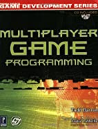 Multiplayer Game Programming by Todd Barron