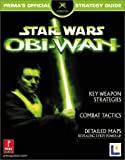Prima Temp Authors Staff: Star Wars : Obi-Wan: Prima's Official Strategy Guide