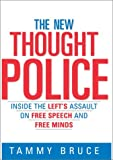 Tammy Bruce: The New Thought Police: Inside the Left's Assault on Free Speech and Free Minds