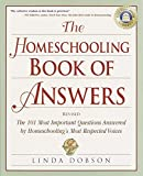 Dobson, Linda: The Homeschooling Book of Answers: 101 Important Questions Answered by Homeschooling&#39;s Most Respected Voices