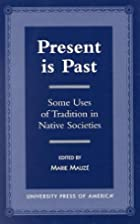 Present is Past by Marie Mauz