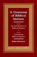 A Grammar of Biblical Hebrew: Part One: An…