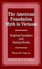 The American Foundation Myth in Vietnam:…