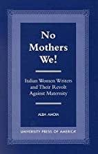 No Mothers We!: Italian Women and Their…