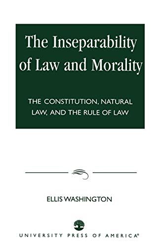 the-inseparability-of-law-and-morality-the-constitution-natural-law-and-the-rule-of-law