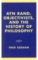 Ayn Rand, Objectivists, and the History of…
