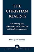 The Christian Realists: Reassessing the…
