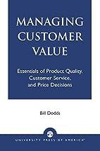 Managing Customer Value: Essentials of…