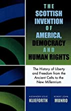 Scottish Invention of America, Democracy and…