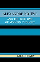 Alexandre Kojeve and the Outcome of Modern…