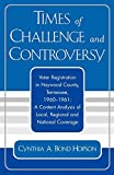 Cynthia A. Bond Hopson: Times of Challenge and Controversy: Voter Registration in Haywood County, Tennessee, 1960-1961