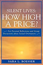 Silent Lives: How High a Price?: For…