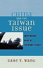 China and the Taiwan Issue: Incoming War at…