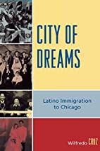 City of Dreams: Latino Immigration to…