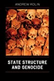 Kolin, Andrew: State Structure and Genocide
