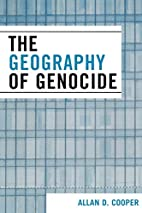 The Geography of Genocide by Allan D. Cooper
