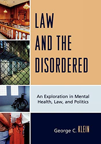 law-and-the-disordered-an-exploration-in-mental-health-law-and-politics