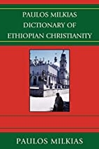 Dictionary of Ethiopian Christianity by…