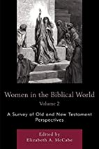 Women in the Biblical World: A Survey of Old…