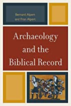 Archaeology and the Biblical Record by…