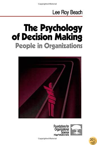 TThe Psychology of Decision-Making: People in Organizations (Foundations for Organizational Science)