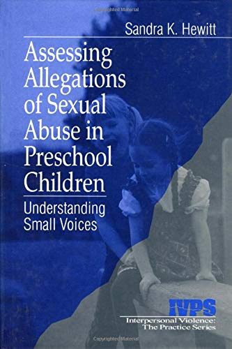 assessing-allegations-of-sexual-abuse-in-preschool-children-understanding-small-voices-interpersonal-violence-the-practice-series