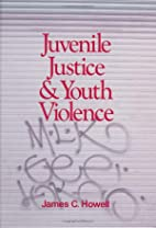 Juvenile justice & youth violence by James…