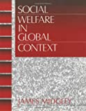 Midgley, James: Social Welfare in Global Context