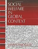 Midgley, James: Social Welfare in Global Context