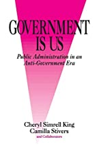 Government Is Us: Public Administration in…