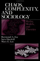 Chaos, Complexity, and Sociology: Myths,…