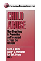Child Abuse: New Directions in Prevention…