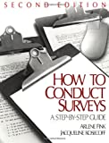 Kosecoff, Jacqueline B.: How To Conduct Surveys: A Step-by-Step Guide