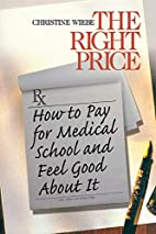 The Right Price: How To Pay for Medical…