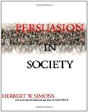 Simons, Herbert W.: Persuasion in Society