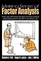 Making Sense of Factor Analysis: The Use of…
