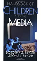 Handbook of Children and the Media by…