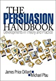 Pfau, Michael: Persuasion Handbook: Developments in Theory and Practice