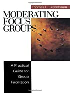 Moderating Focus Groups: A Practical Guide…