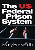 The U.S. Federal Prison System by Mary F.…