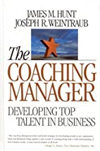 The Coaching Manager: Developing Top Talent…