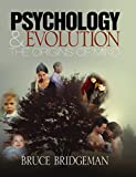 Bridgeman, Bruce: Psychology & Evolution: The Origins of Mind
