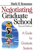Negotiating Graduate School: A Guide for…