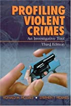 Profiling Violent Crimes: An Investigative…