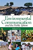 Cox, Robert: Environmental Communication And the Public Sphere